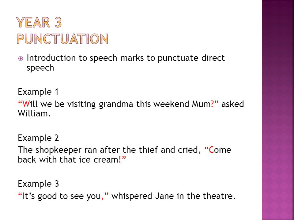 Year 3 Punctuation Introduction to speech marks to punctuate direct speech. Example 1.