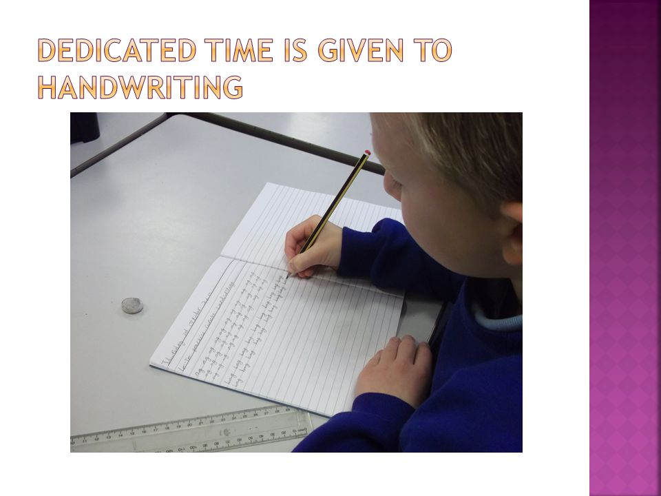 Dedicated time is given to handwriting