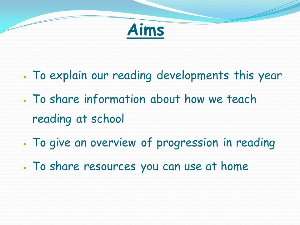 Aims To explain our reading developments this year