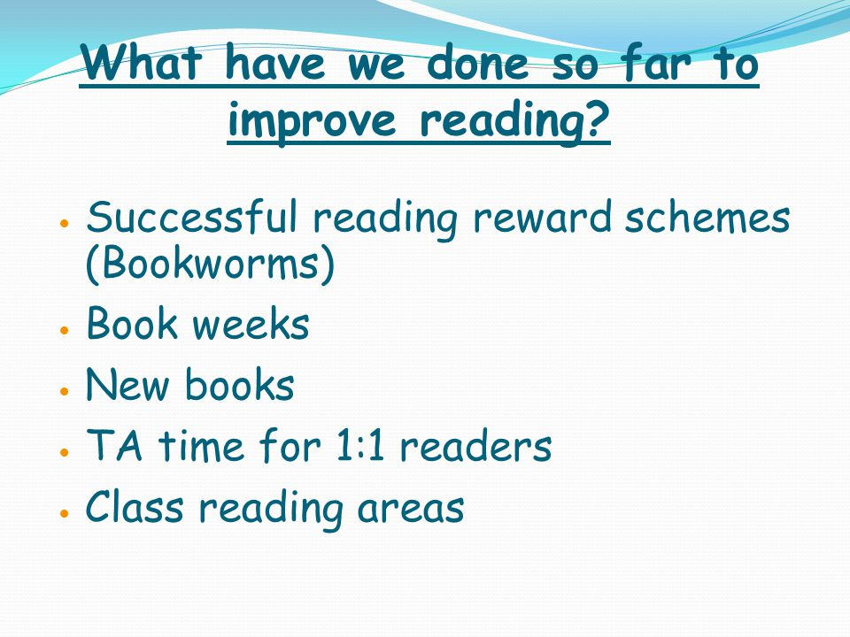 What have we done so far to improve reading