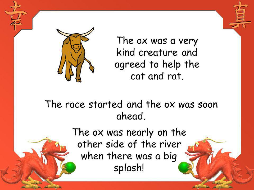 The ox was a very kind creature and agreed to help the cat and rat.