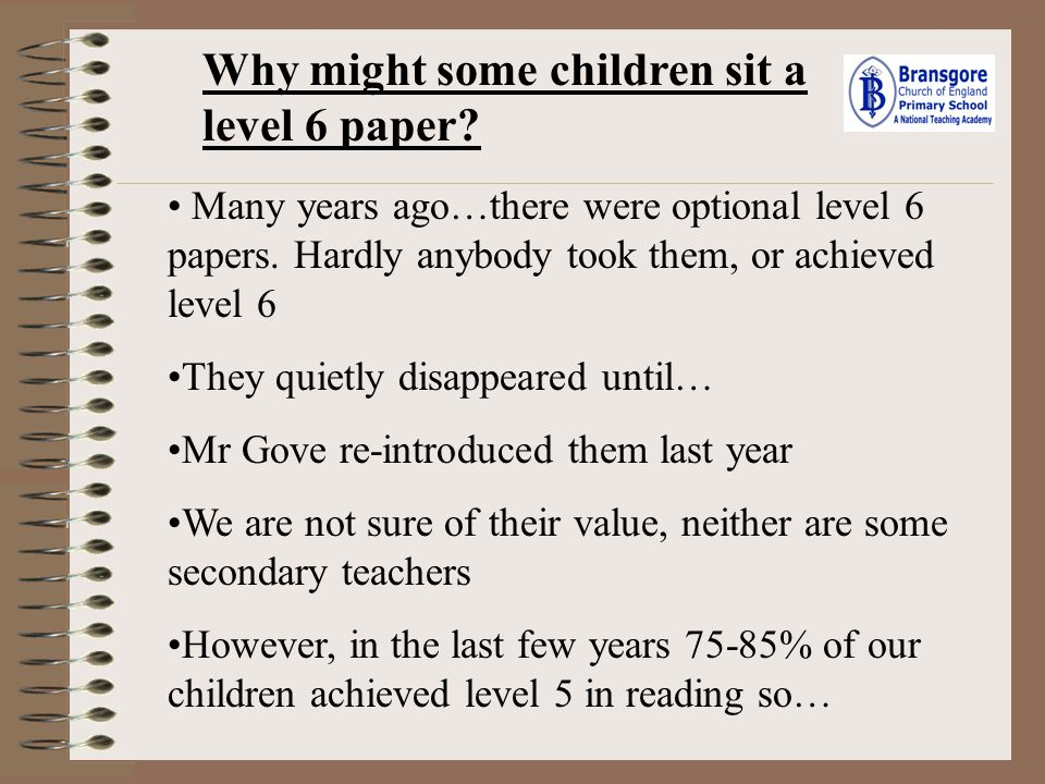 Why might some children sit a level 6 paper