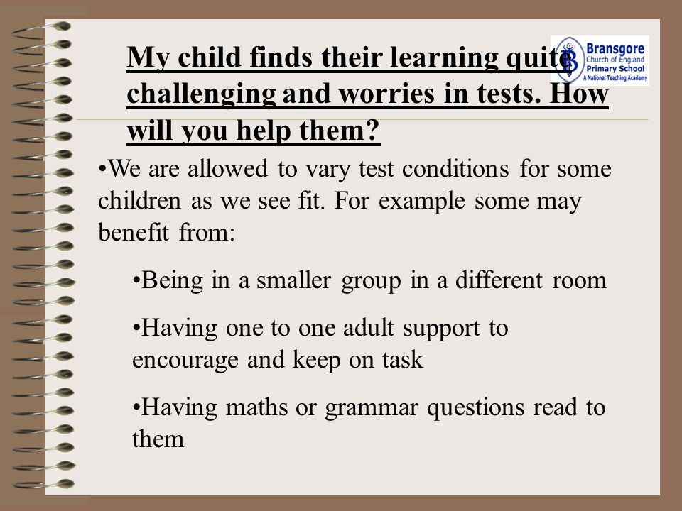My child finds their learning quite challenging and worries in tests