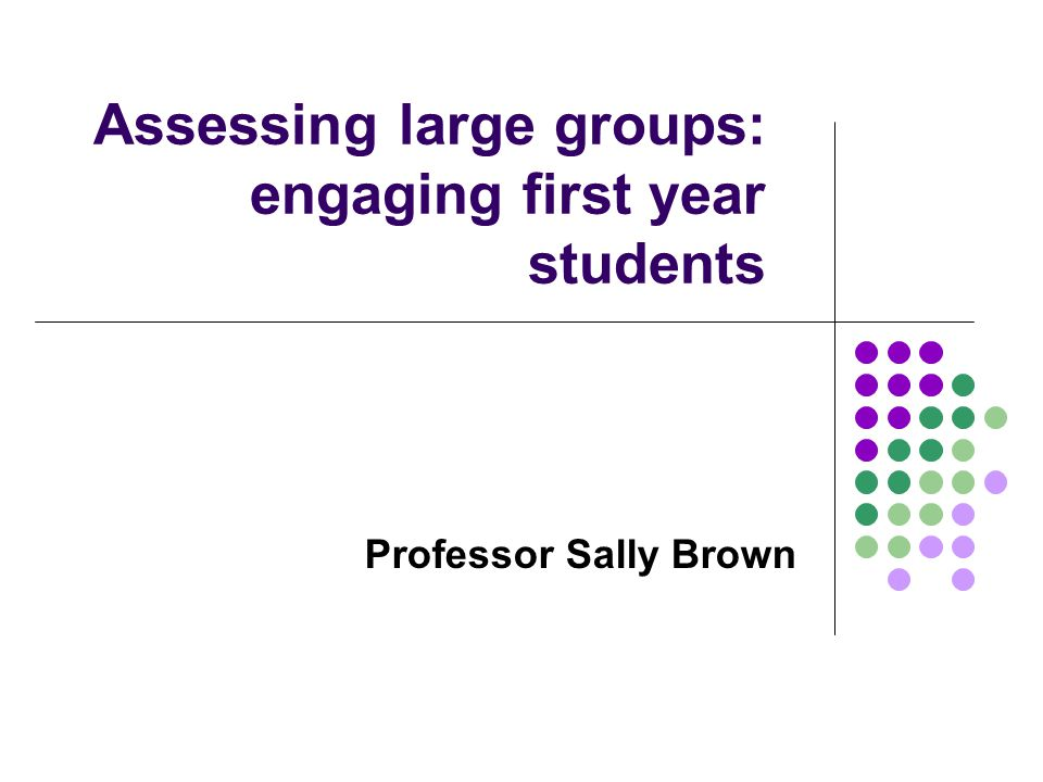 Assessing large groups: engaging first year students