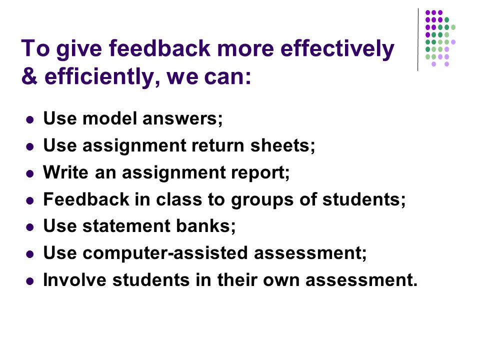 To give feedback more effectively & efficiently, we can: