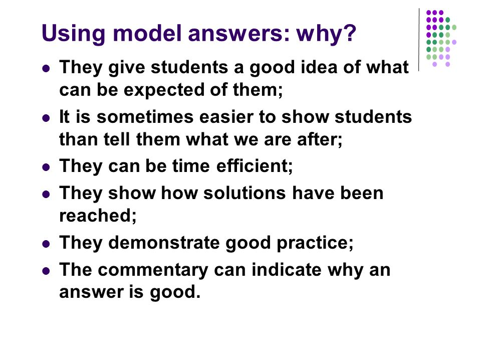 Using model answers: why