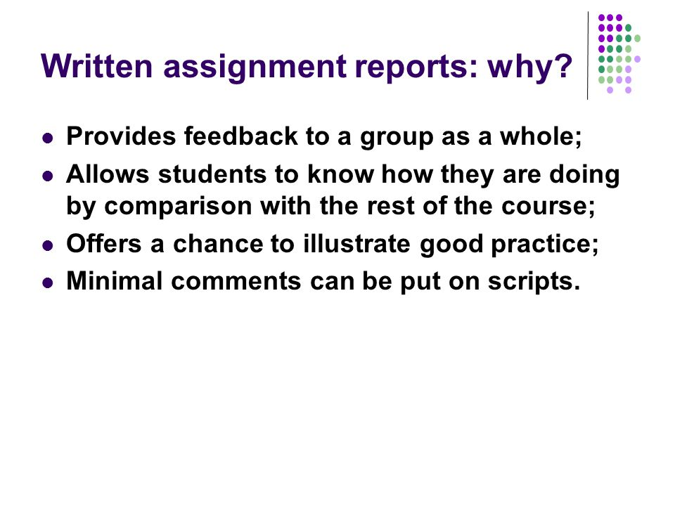 Written assignment reports: why