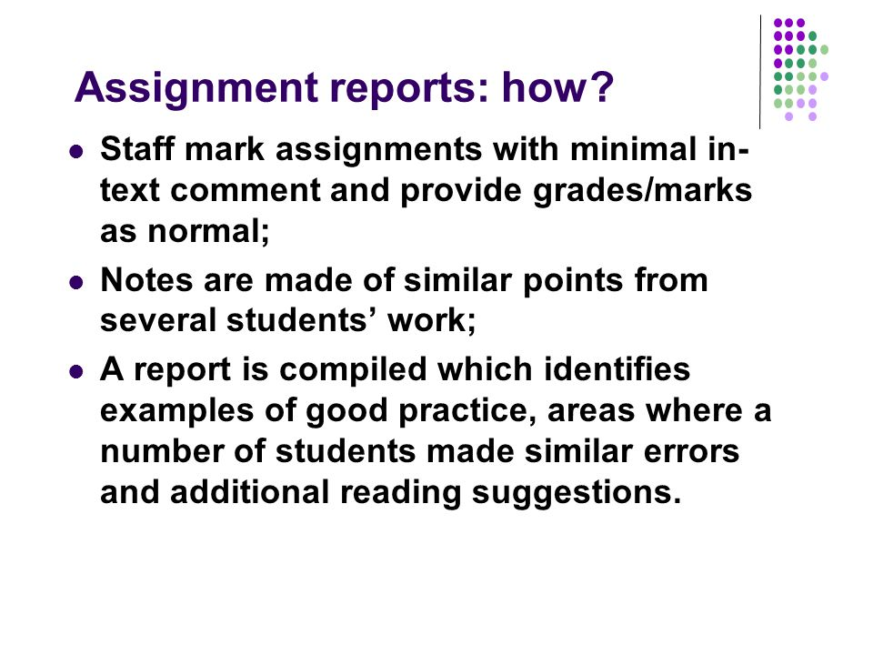 Assignment reports: how