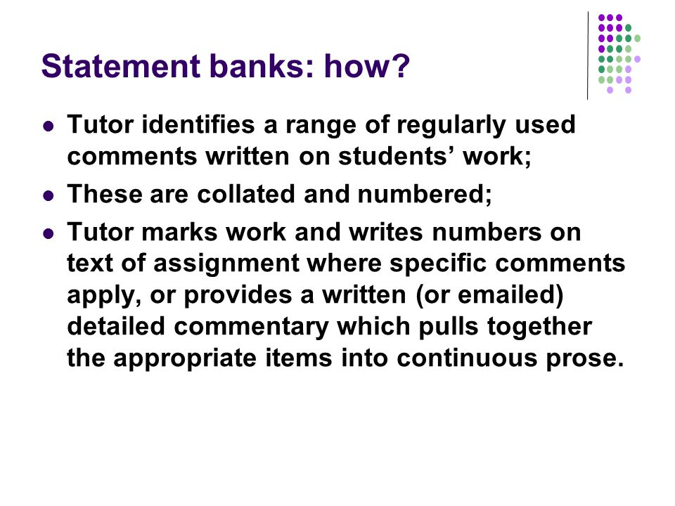 Statement banks: how Tutor identifies a range of regularly used comments written on students' work;