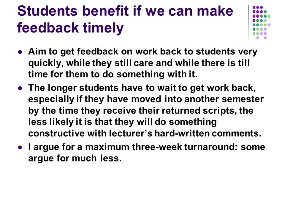 Students benefit if we can make feedback timely