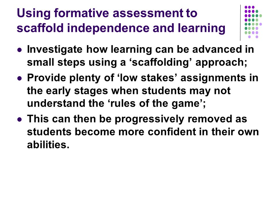 Using formative assessment to scaffold independence and learning