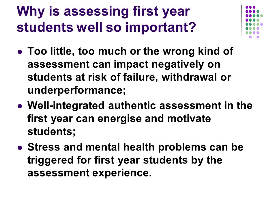 Why is assessing first year students well so important