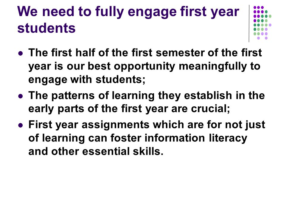 We need to fully engage first year students