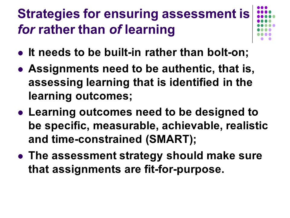 Strategies for ensuring assessment is for rather than of learning