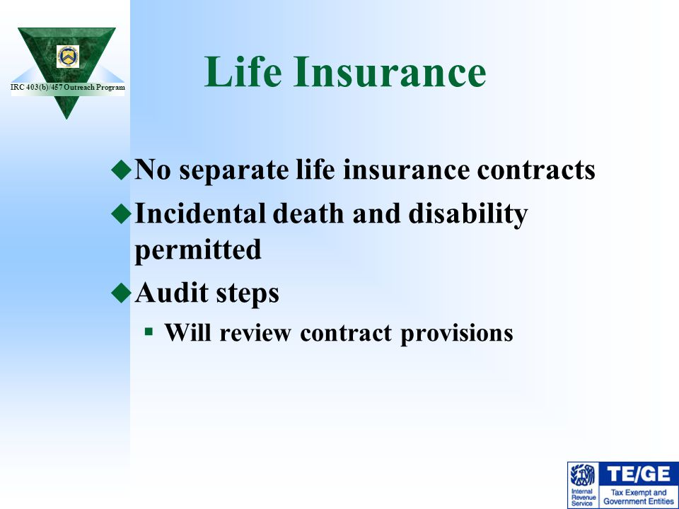 Life Insurance No separate life insurance contracts