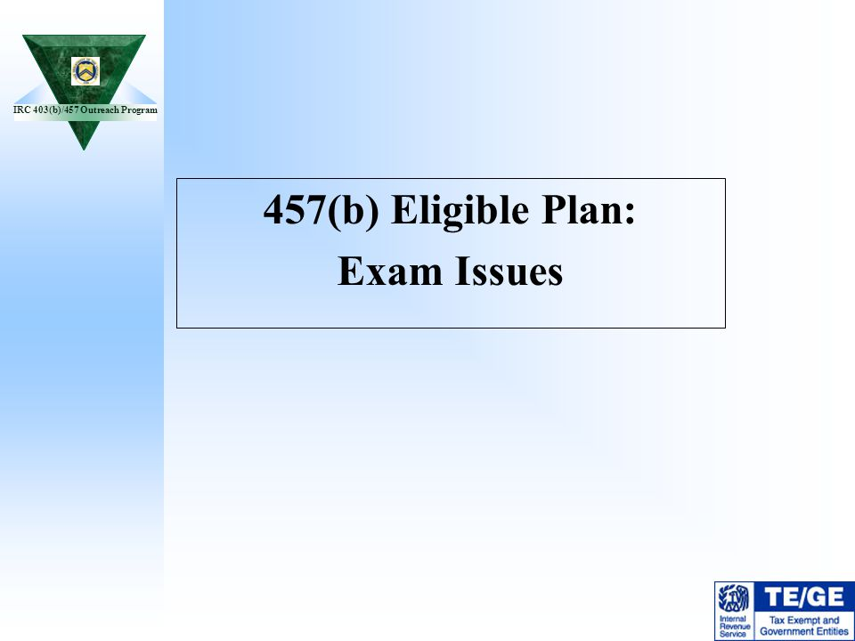 457(b) Eligible Plan: Exam Issues