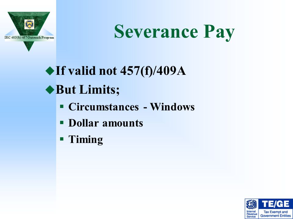 Severance Pay If valid not 457(f)/409A But Limits;