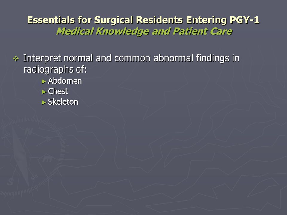 Interpret normal and common abnormal findings in radiographs of: