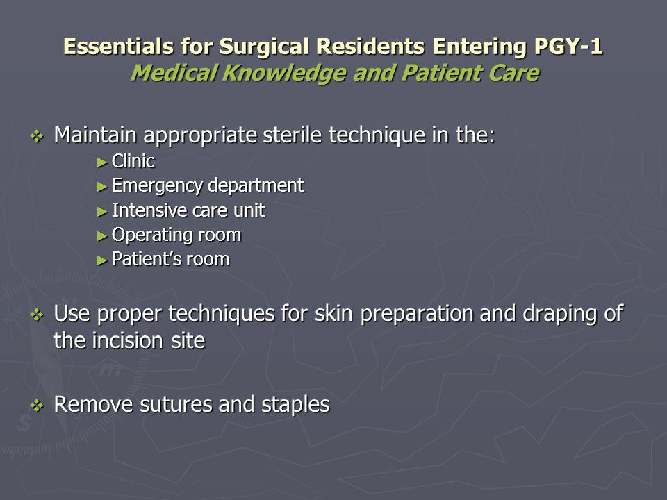 Maintain appropriate sterile technique in the:
