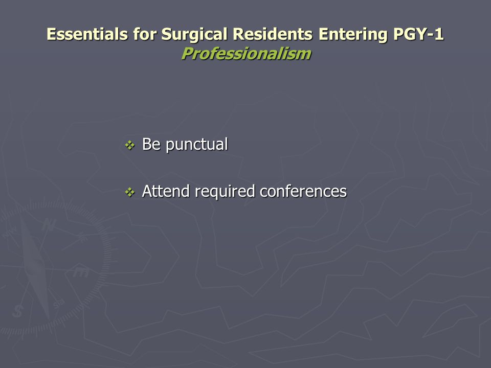 Essentials for Surgical Residents Entering PGY-1 Professionalism