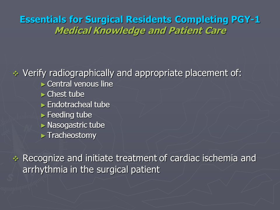 Verify radiographically and appropriate placement of: