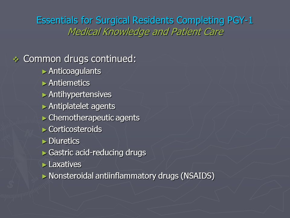 Common drugs continued: