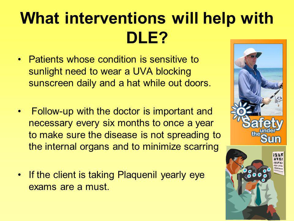What interventions will help with DLE