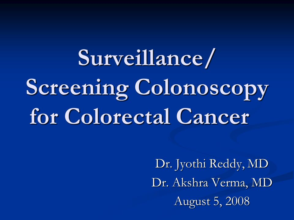 Surveillance/ Screening Colonoscopy for Colorectal Cancer