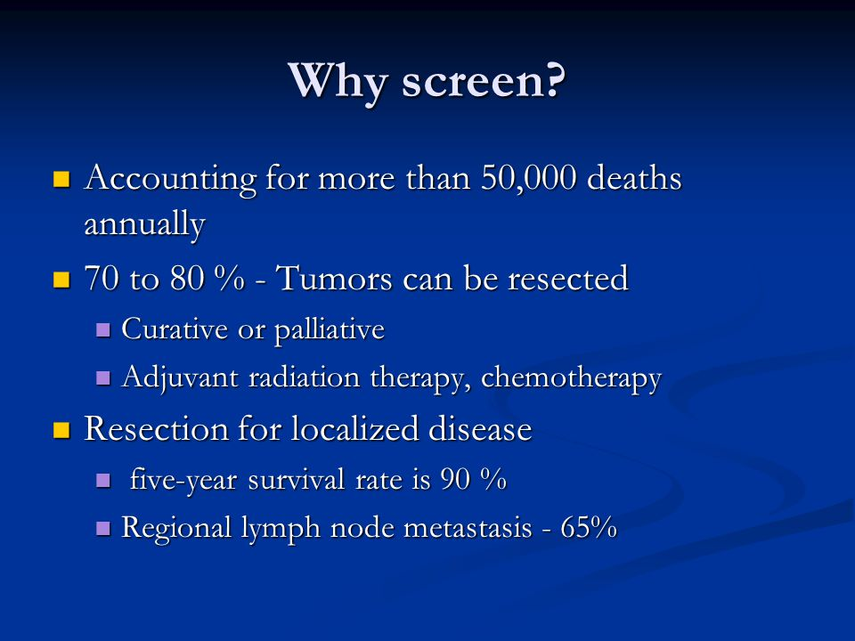 Why screen Accounting for more than 50,000 deaths annually