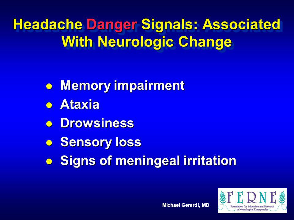 Headache Danger Signals: Associated With Neurologic Change