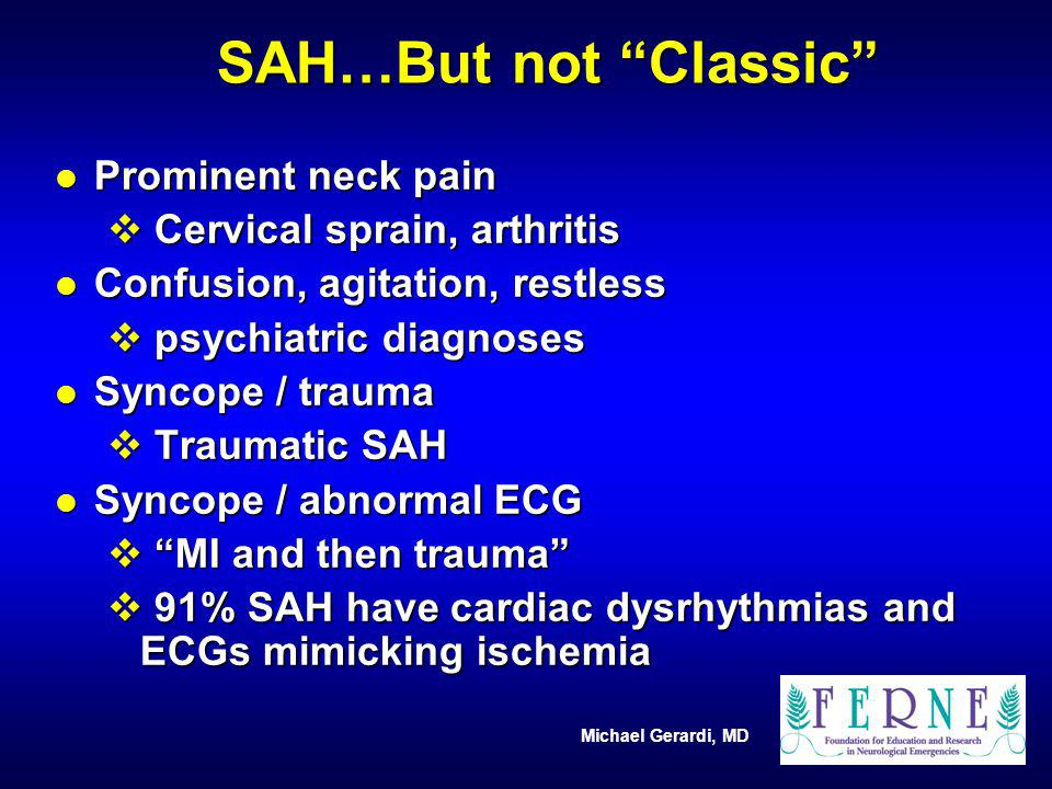 SAH…But not Classic Prominent neck pain Cervical sprain, arthritis