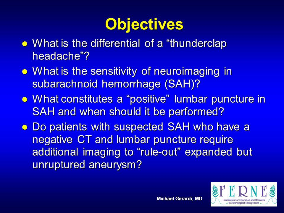 Objectives What is the differential of a thunderclap headache