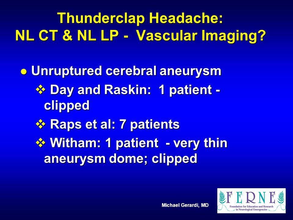 Thunderclap Headache: NL CT & NL LP - Vascular Imaging