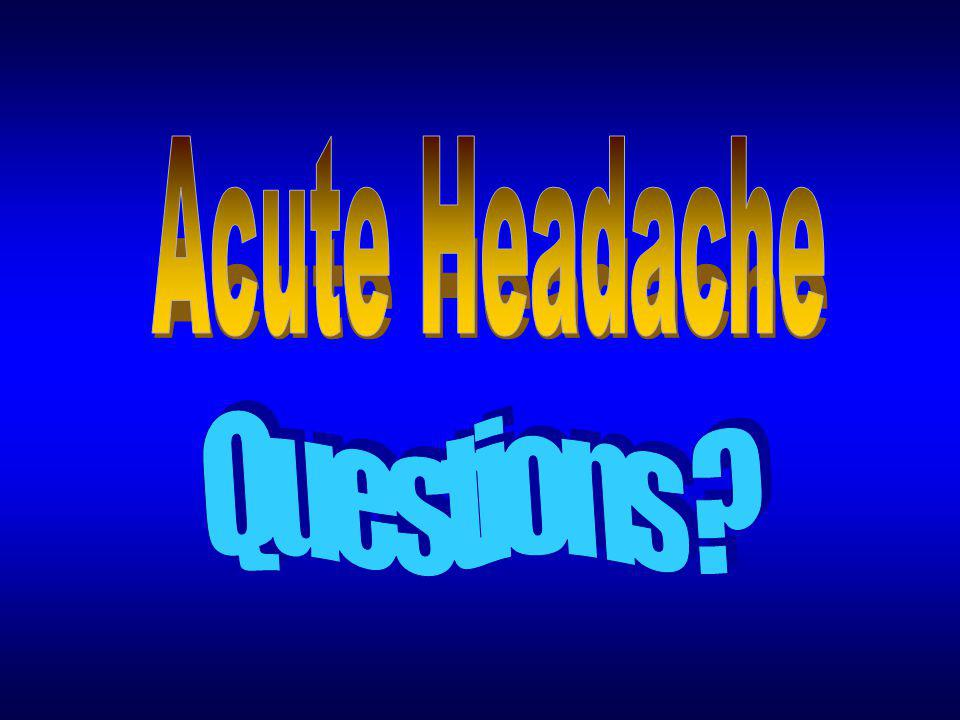 Acute Headache Questions