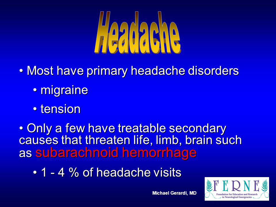 Headache Most have primary headache disorders migraine tension