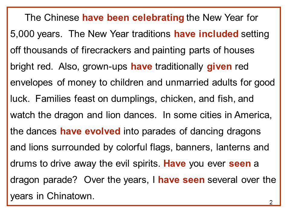 The Chinese have been celebrating the New Year for 5,000 years