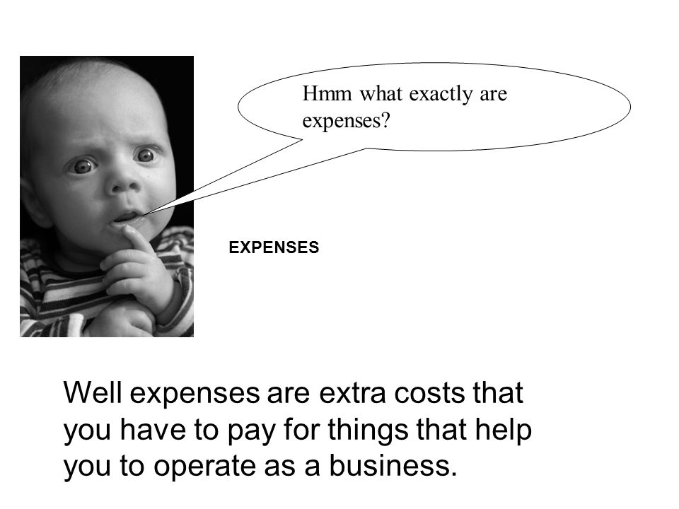 Hmm what exactly are expenses