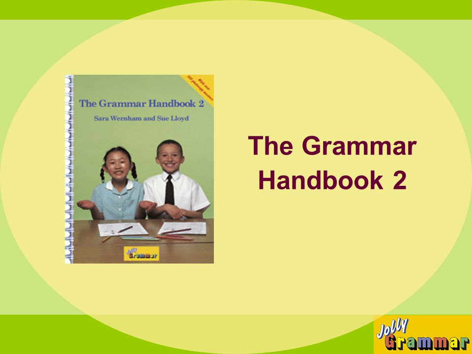 The Grammar Handbook 2 Let's move on now to the third year of learning to read and write with The Grammar Handbook 2.