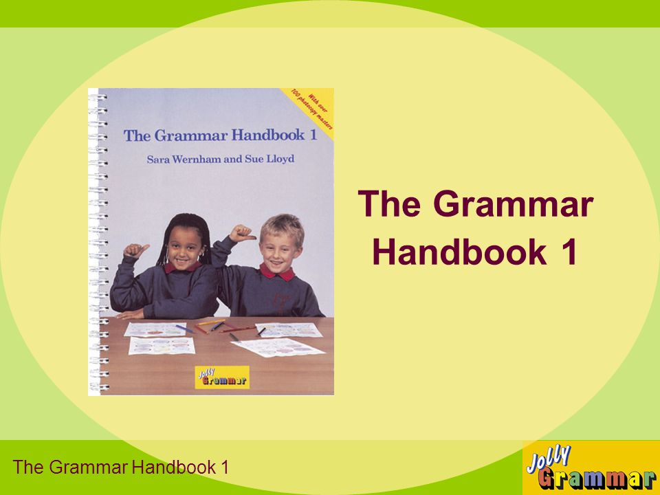 The Grammar Handbook 1 The Grammar Handbook 1