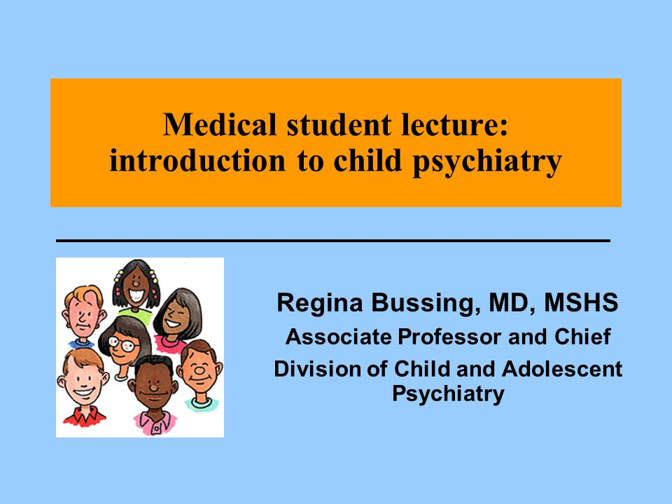 Medical student lecture: introduction to child psychiatry