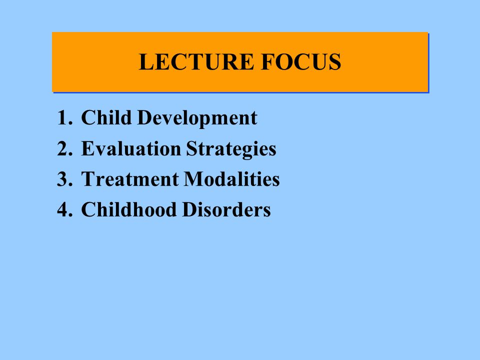 LECTURE FOCUS Child Development Evaluation Strategies