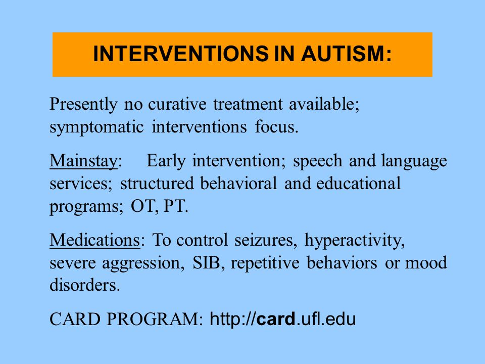 INTERVENTIONS IN AUTISM: