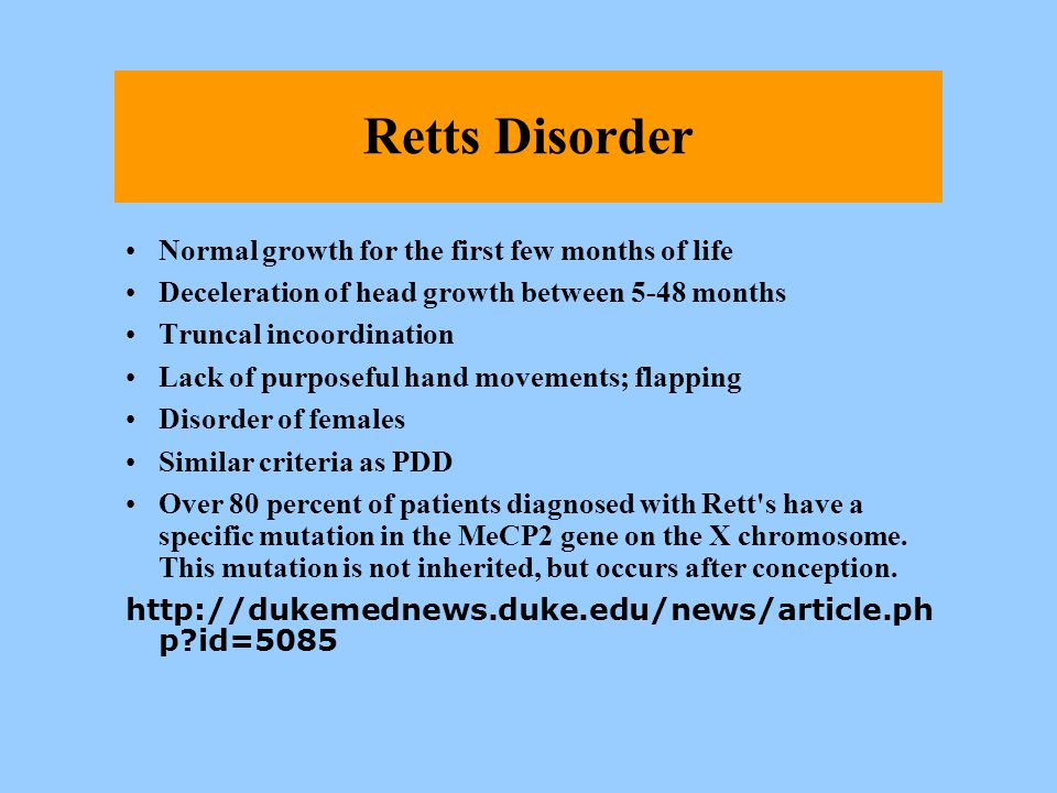 Retts Disorder Normal growth for the first few months of life