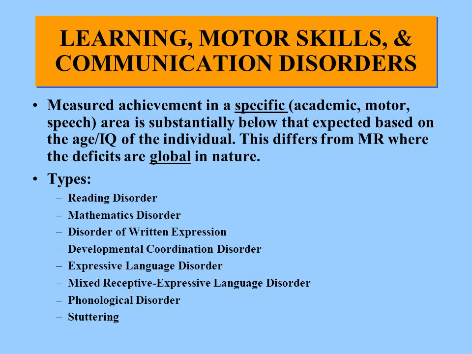 LEARNING, MOTOR SKILLS, & COMMUNICATION DISORDERS