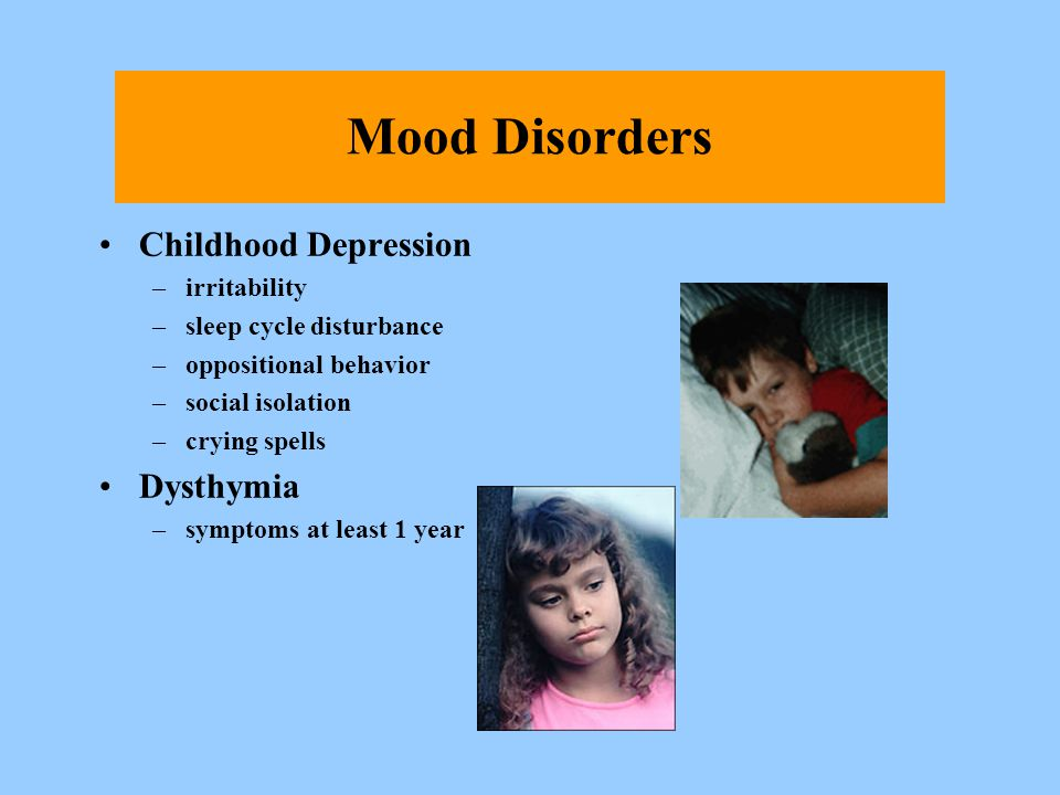 Mood Disorders Childhood Depression Dysthymia irritability