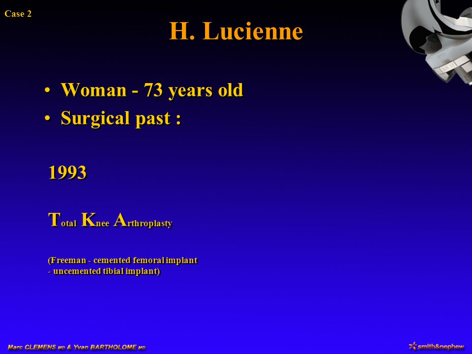 H. Lucienne Woman - 73 years old Surgical past : 1993