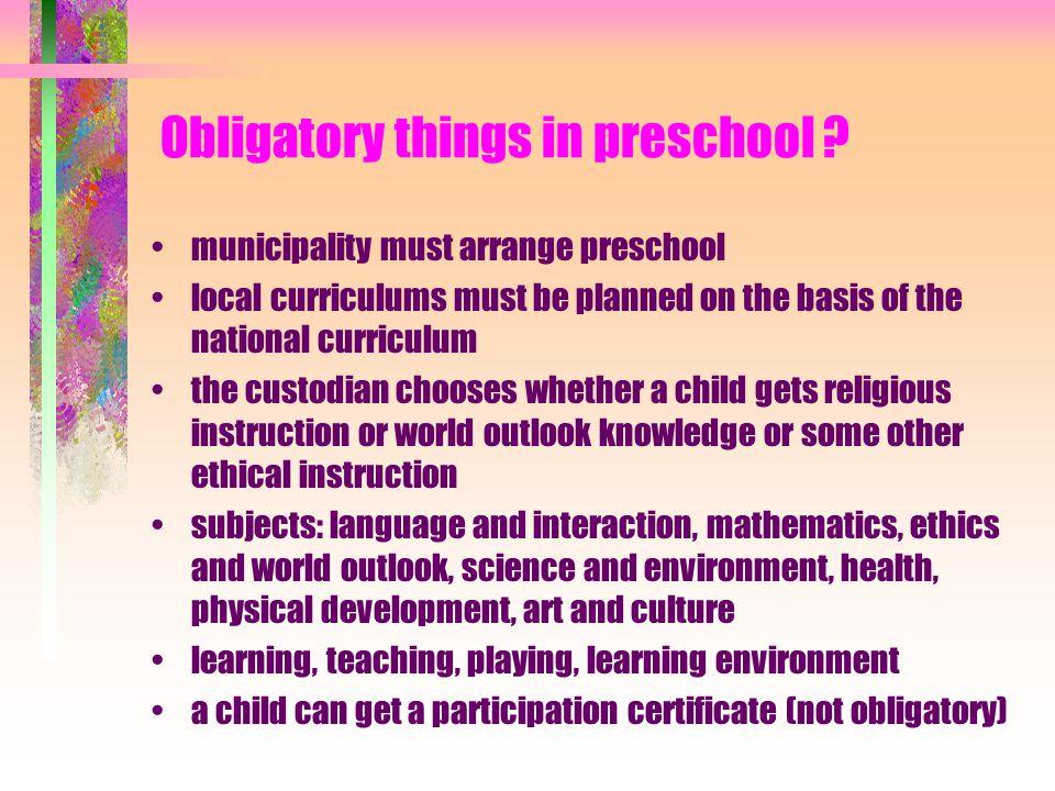 Obligatory things in preschool
