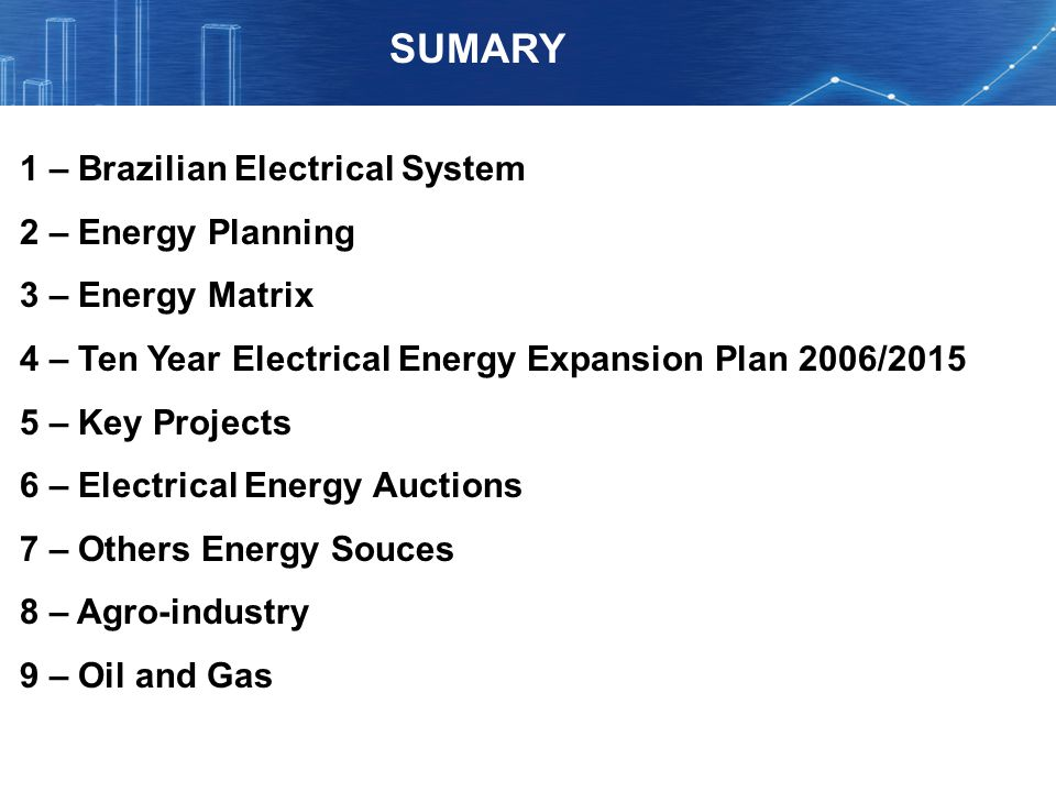 SUMARY 1 – Brazilian Electrical System 2 – Energy Planning