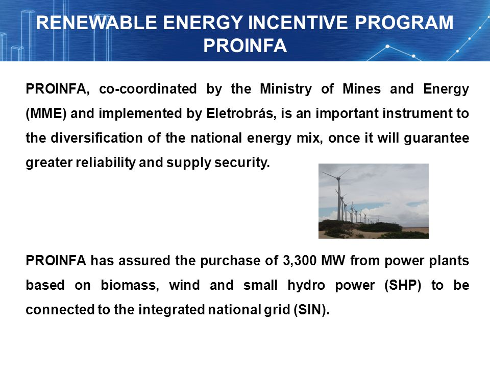 RENEWABLE ENERGY INCENTIVE PROGRAM PROINFA