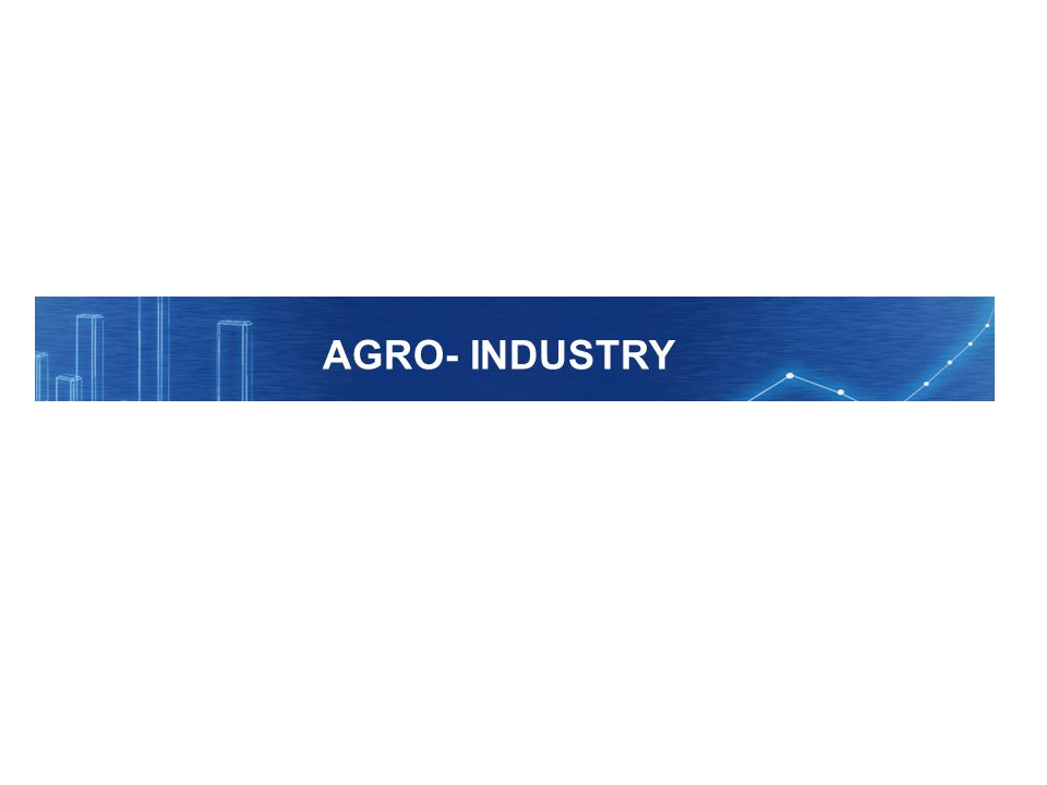 AGRO- INDUSTRY